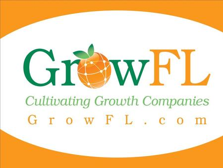 What is GrowFL? Florida's Economic Gardening initiative.