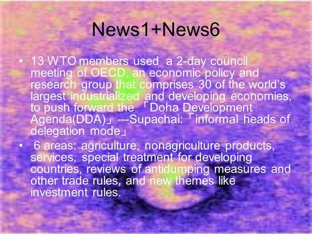 News1+News6 13 WTO members used a 2-day council meeting of OECD, an economic policy and research group that comprises 30 of the world's largest industrialized.