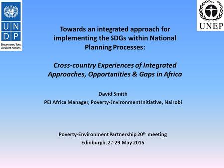 Towards an integrated approach for implementing the SDGs within National Planning Processes: Cross-country Experiences of Integrated Approaches, Opportunities.