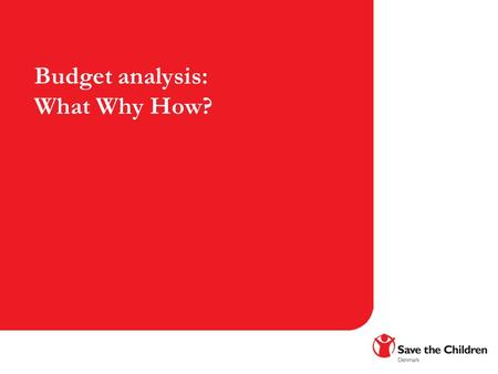 Budget analysis: What Why How?. What is a Budget? The budget is a plan outlining what to spend money on, and where to get the money from. The budget reflects.
