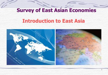 1 Introduction to East Asia Survey of East Asian Economies.
