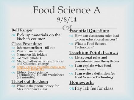 Food Science A 9/8/14 Essential Question: Teaching Point: I can…:
