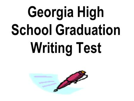 Georgia High School Graduation Writing Test. Standard Addressed ELA11W1 How do I produce writing that sets a context, engages the reader, maintains a.