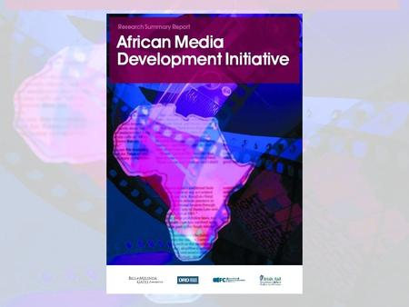 "Our Common Interest (March 2005) Commission for Africa Report RECOMMENDED ""coordinating and identifying the ways donors, investors, <strong>media</strong>, and <strong>media</strong> development."