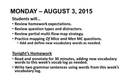 MONDAY – AUGUST 3, 2015 Students will… Tonight's Homework