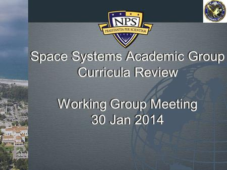 Space Systems Academic Group Curricula Review Working Group Meeting 30 Jan 2014.