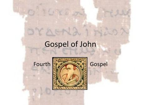 Gospel of John Fourth Gospel. Four Parts Prologue – Jesus as Logos – John 1: 1-18 Book of Signs: 7 signs/miracles Book of Glory: Passion, Death & Resurrection.