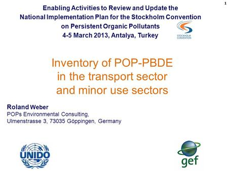 Roland Weber POPs Environmental Consulting, Ulmenstrasse 3, 73035 Göppingen, Germany Inventory of POP-PBDE in the transport sector and minor use sectors.