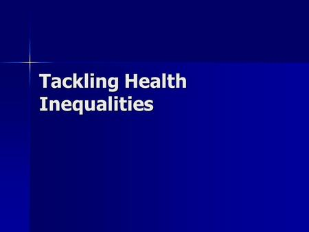 Tackling Health Inequalities. The Acheson Report (1998) confirmed what had previously been identified by the Black Report (1980). There was a clear link.