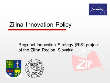 Zilina Innovation Policy Regional Innovation Strategy (RIS) project of the Zilina Region, Slovakia.