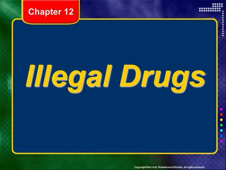 Illegal Drugs Chapter 12 Header – dark yellow 24 points Arial Bold