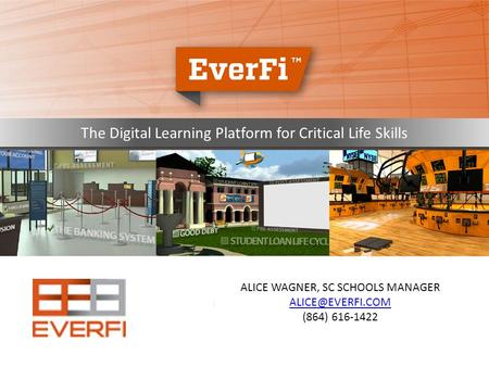 The Digital Learning Platform for Critical Life Skills ALICE WAGNER, SC SCHOOLS MANAGER (864) 616-1422.