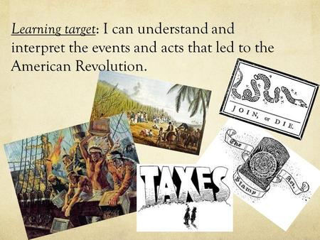 a history of events leading to the american revolution + timeline of events + revolution day by day + revolutionary stories + revolutionary people + revolutionary links : experience the revolution through its key events.