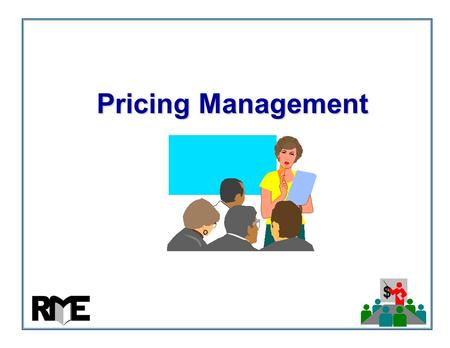 $ Pricing Management. $ Aims of Pricing Management Module  Improve your skills for developing and implementing marketing plans  Discuss the characteristics.