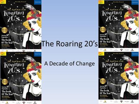The Roaring 20's A Decade of Change. Timeline U.S. Dates- – 1924-Nellie Taylor Ross is first woman elected governor. – 1927-First movie with sound-The.