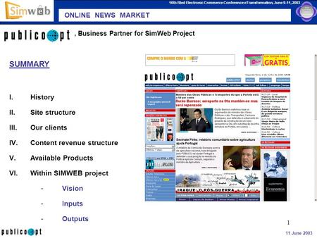 16th Bled Electronic Commerce Conference eTransformation, June 9-11, 2003 11 June 2003 1, Business Partner for SimWeb Project SUMMARY I.History II.Site.