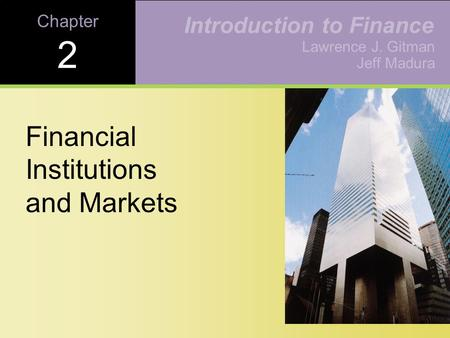 Learning Goals Explain how financial institutions serve as intermediaries between investors and firms. Provide and overview of financial markets. Explain.