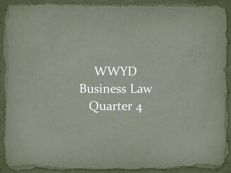 WWYD Business Law Quarter 4. You see someone attempting to break into a house. What would you do?