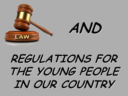 REGULATIONS FOR THE YOUNG PEOPLE IN OUR COUNTRY AND.