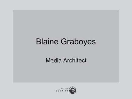 Blaine Graboyes Media Architect. Blaine's History in DVD Made my 1st DVD in 1996 Started ZUMA Digital in 1997 in NYC Produced over 3,000 DVDs Entertainment,