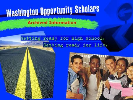 Archived Information. What is Washington Opportunity Scholars?