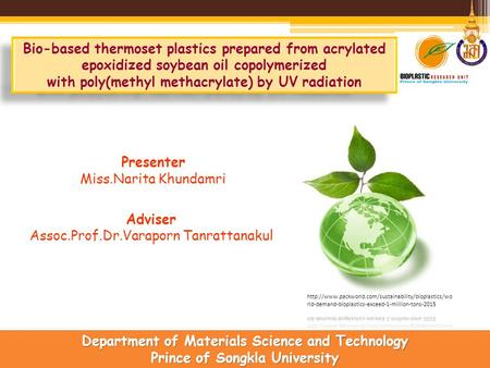 Department of Materials Science and Technology Prince of Songkla University Presenter Miss.Narita Khundamri Adviser Assoc.Prof.Dr.Varaporn Tanrattanakul.