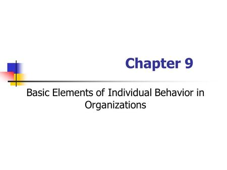 Basic Elements of Individual Behavior in Organizations