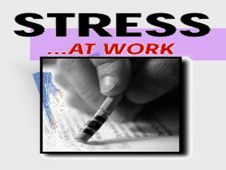 What is Stress ? Stress - General concept describing a 'load' on the system Stressor - A specific problem, issue, challenge, personal conflict (External.