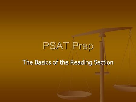 PSAT Prep The Basics of the Reading Section. Critical Reading Section Sentence Completion (13 questions) Sentence Completion (13 questions) Passage-Based.