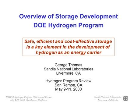 US DOE Hydrogen Program 2000 Annual Review May 9-11, 2000 San Ramon, California Sandia National Laboratories Livermore, California Overview of Storage.