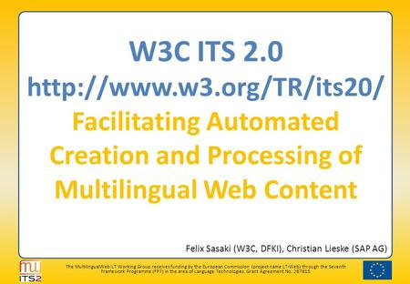 The MultilingualWeb-LT Working Group receives funding by the European Commission (project name LT-Web) through the Seventh Framework Programme (FP7) in.