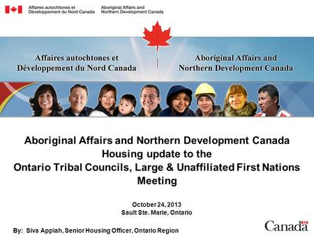 Aboriginal Affairs and Northern Development Canada Housing update to the Ontario Tribal Councils, Large & Unaffiliated First Nations Meeting October 24,