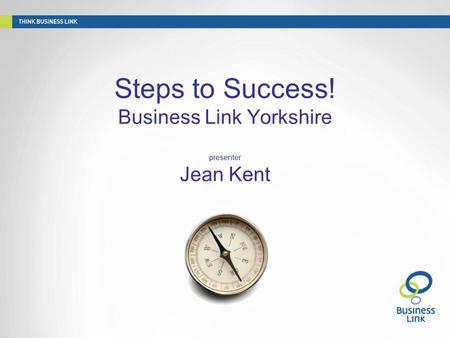 """ Steps to Success! Business Link Yorkshire presenter Jean Kent."