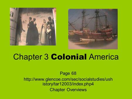 Chapter 3 Colonial America Page 68  istory/tar12003/index.php4 Chapter Overviews.