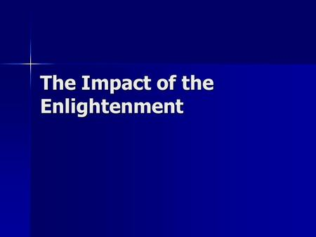 The Impact of the Enlightenment. The Arts The Arts Architecture and Art Architecture and Art Balthasar Neuman- Church of 14 Saints, The Residence (Palace.