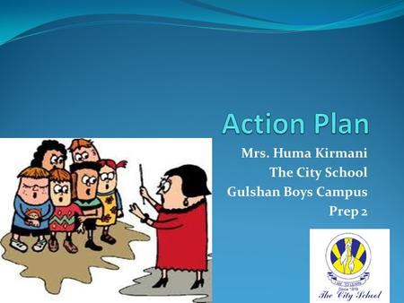 Mrs. Huma Kirmani The City School Gulshan Boys Campus Prep 2.