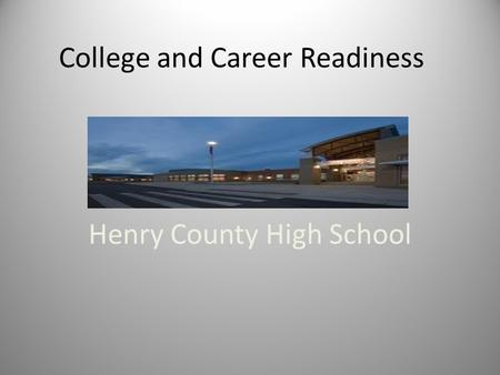 College and Career Readiness Henry County High School.