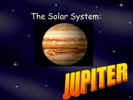 The Solar System:. Jupiter... is the 5th planet from the sun is a gas giant has a diameter of 142,984 km (more than 300 times bigger than Earth and more.