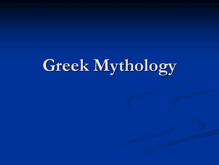 Greek Mythology.