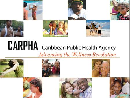 Www.carpha.org. Fourth Meeting of CARPHA Executive Board The Westin Resort Aruba 14 July 2012.