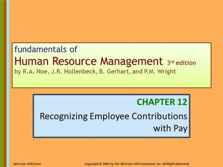 12-1 McGraw-Hill/IrwinCopyright © 2009 by The McGraw-Hill Companies, Inc. All Rights Reserved. fundamentals of Human Resource Management 3 rd edition by.