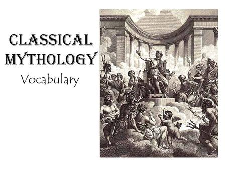 Classical Mythology Vocabulary.