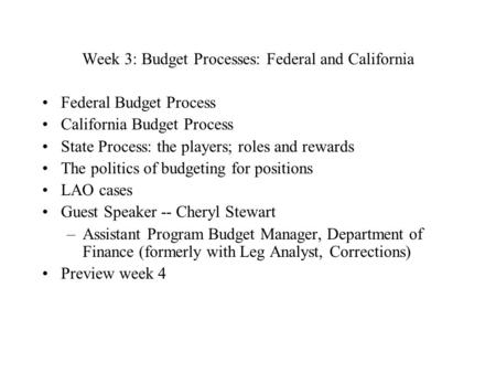 Week 3: Budget Processes: Federal and California