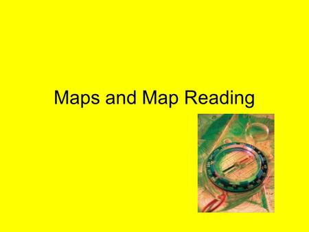 Maps and Map Reading.