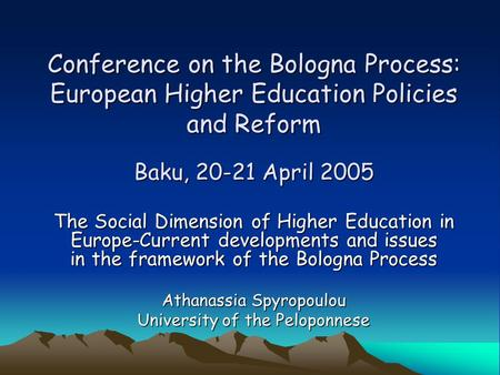 Conference on the Bologna Process: European Higher Education Policies and Reform Baku, 20-21 April 2005 The Social Dimension of Higher Education in Europe-Current.