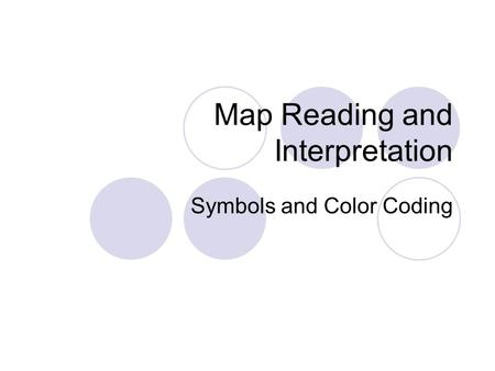 Map Reading and Interpretation Symbols and Color Coding.