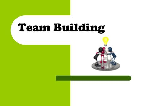 Team Building. What is Teamwork & Team Building Teamwork Concept of people working together as a team Team player A team player is someone who is able.