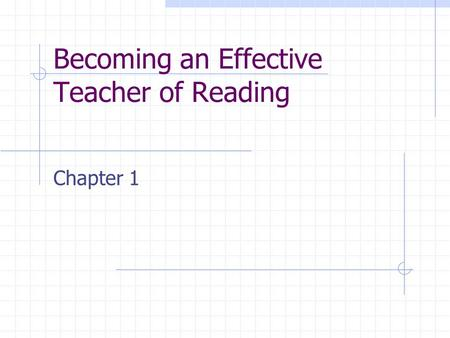 Becoming an Effective Teacher of Reading