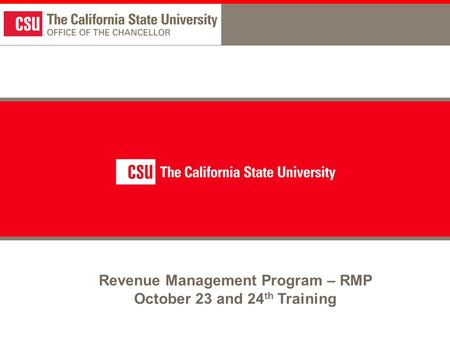 Revenue Management Program – RMP October 23 and 24 th Training.