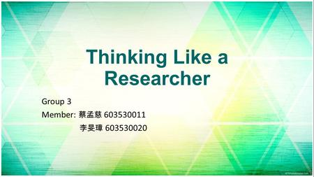 Thinking Like a Researcher